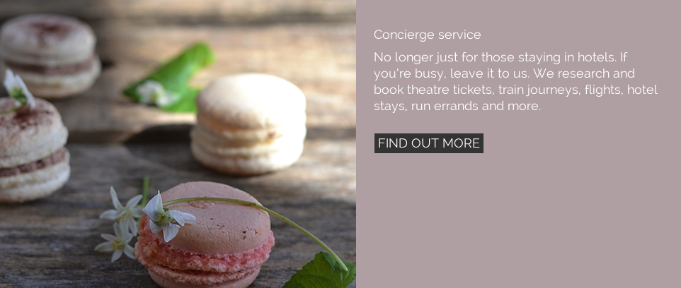 No longer just for those staying in hotels. If you're busy, leave it to us. We research and book theatre tickets, train journeys, flights, hotel stays, run errands and more.